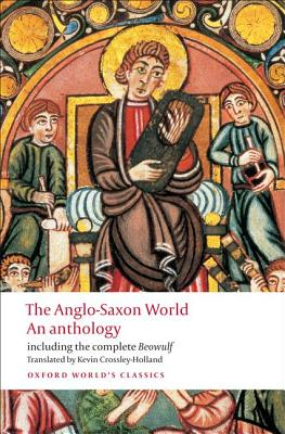 Anglo Saxon World By Crossley-Holland, Kevin