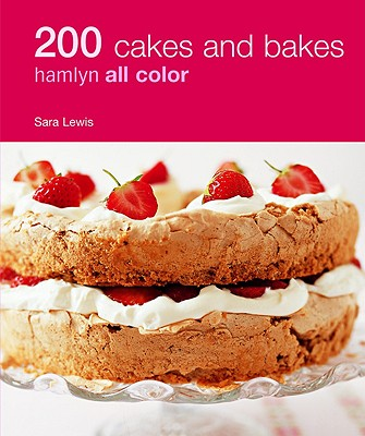 200 Cakes and Bakes by Lewis, Sara [Paperback] -